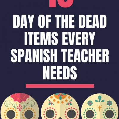10 Day of the Dead Items Every Spanish Teacher Should Have
