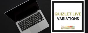 Quizlet Live Variations in Spanish Class - SRTA Spanish