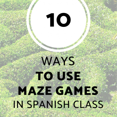10 Ways to Use Maze Games in Spanish Class