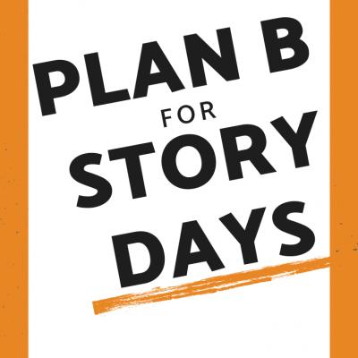 Plan B for Story Telling