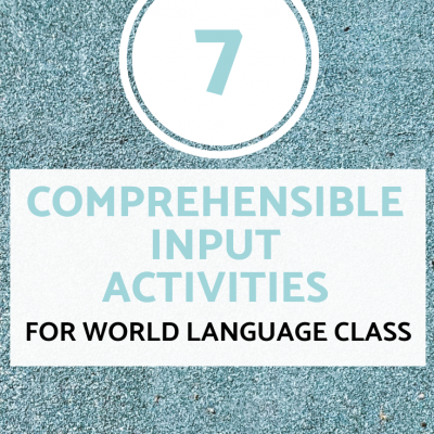 Comprehensible Input Activities for your Classroom