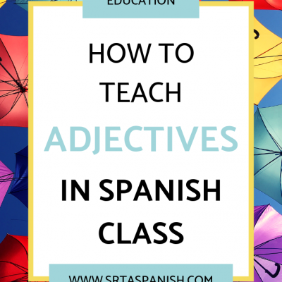 Adjectives in Spanish Class
