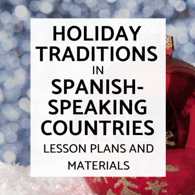 Holiday Traditions in Spanish-Speaking Countries