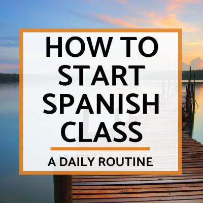 The Beginning of Spanish Class Routine