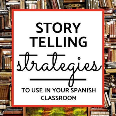 Strategies for Telling Stories in Spanish Class