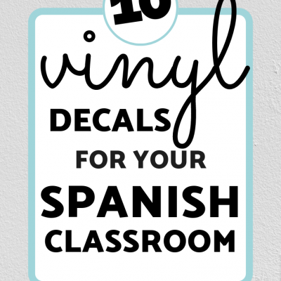 10 Vinyl Decals For Your Spanish Classroom