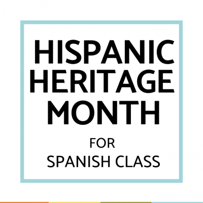Hispanic Heritage Month Activities and Lesson Plans for Spanish Class