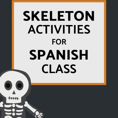 Skeleton Activities for Spanish Class