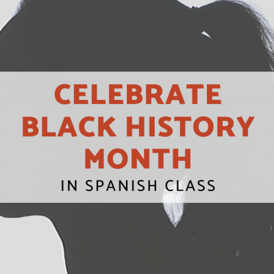 Black History Month in Spanish Class