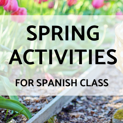 Spring Activities for Spanish Class