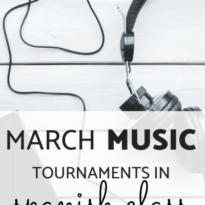 March Music Tournaments for Spanish Class