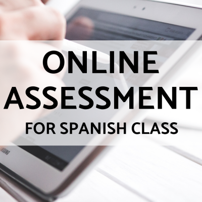 Online Assessment Tools for Spanish Class