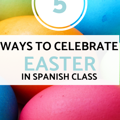 Easter Activities for Spanish Class