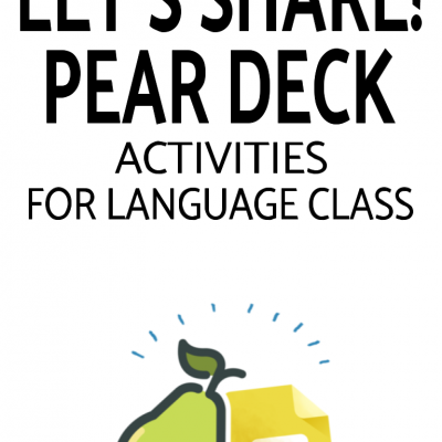 Pear Deck for Language Class – Let's Share!