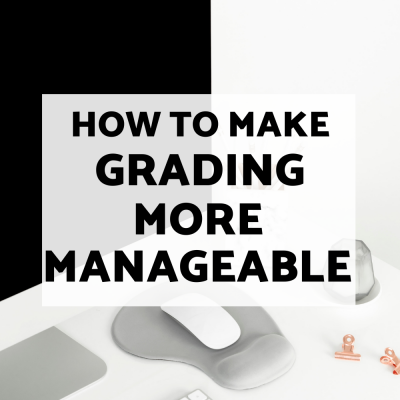 How to Make Grading More Manageable