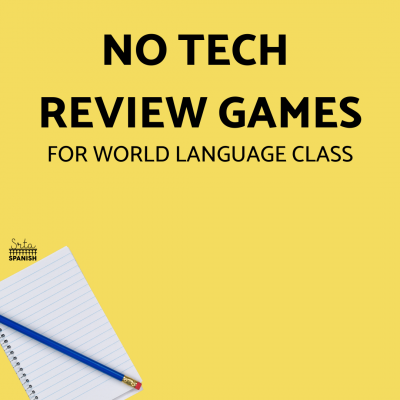 No Tech Review Games for Spanish Class