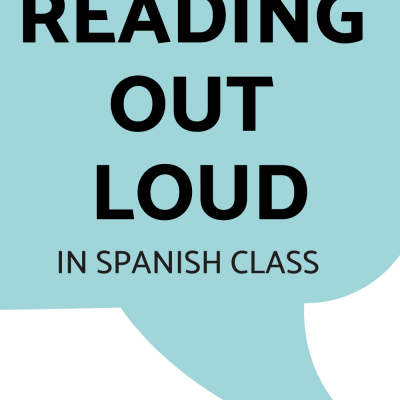 Reading Out Loud in Spanish Class