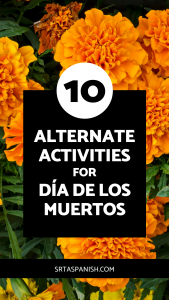 Alternate Activities for Day of the Dead